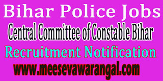 Bihar Police Jobs (Central Committee of Constable Bihar) Recruitment Notification