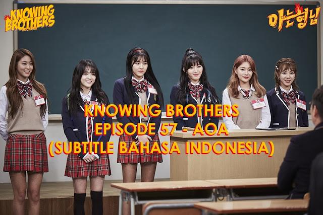 Nonton Streaming & Download Knowing Bros Episode 57 Bintang Tamu AOA Subtitle Bahasa Indonesia