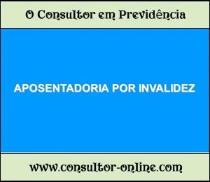 Regras da Aposentadoria por Invalidez na Previdência Social.