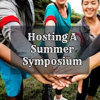 Hosting A Summer Symposium