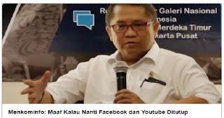 MENKOMINFO : Maaf Kalau Nanti Facebook dan You Tube Ditutup