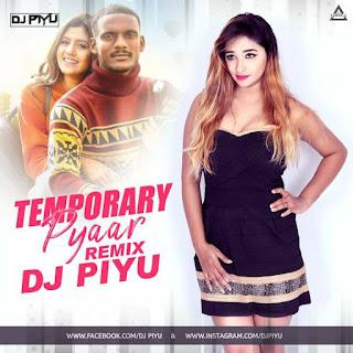 TEMPORARY PYAAR (REMIX) - DJ PIYU
