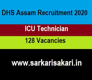 DHS Assam Recruitment 2020 - ICU technician (128 Posts)