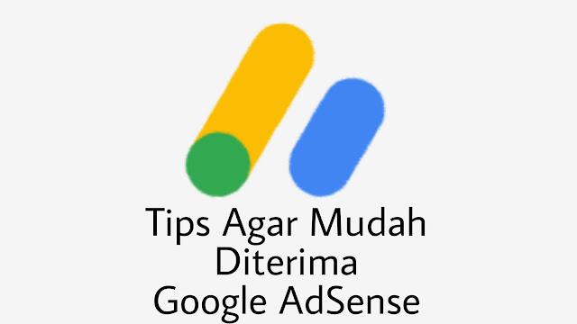 Tips Agar Mudah Diterima Google Adsense