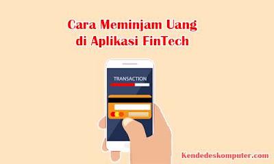 Cara Aman Meminjam Uang di Aplikasi FinTech