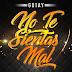Gotay El Autentiko - No Te Sientas Mal