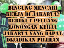 Bingung Mencari Kerja di Jakarta? Berikut Peluang Lowongan Kerja Jakarta yang Dapat Dijadikan Pilihan