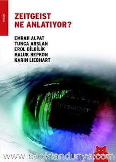 Emrah Alpat, Tunca Arslan, Erol Bil - Zeitgeist Ne Anlatıyor