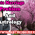 Late Marriage Problems and Astrology