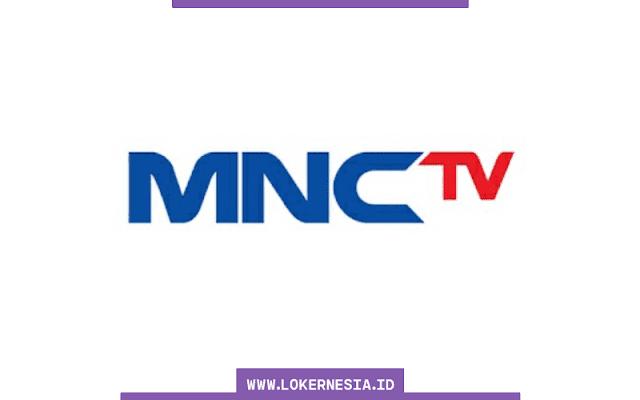 Lowongan Kerja Terbaru PT Media Nusantara Citra Televisi  SUMSEL LOKER: Lowongan Kerja Terbaru MNCTV Agustus 2021