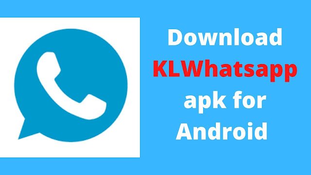 Download KLWhatsapp apk for Android v6.70 latest version
