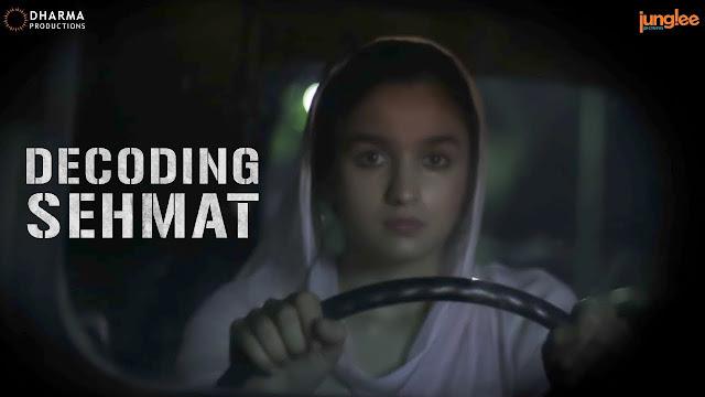 Decoding Sehmat - Making of a spy - Raazi | Alia Bhatt