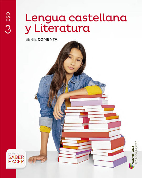 Libro Lengua Y Literatura 3º Eso Santillana Proyecto Saber Hacer Serie Comenta Recursos1clic