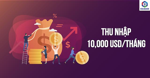 THU NHẬP 10,000 USD/THÁNG