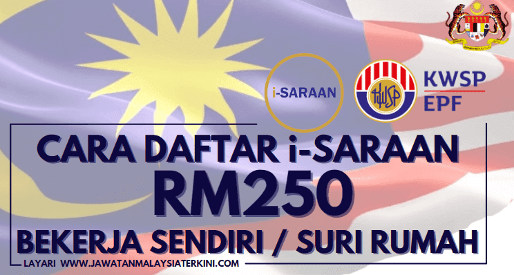 Cаrа Mоhоn і-Sаrааn KWSP Sebanyak RM250 Untuk Individu Yаng Bеkеrjа Sеndіrі