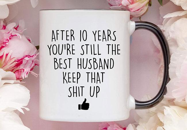 coffee mug 10th year wedding anniversary husband gift