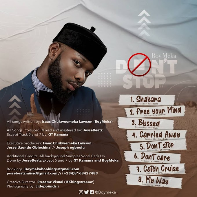 "EXCLUSIVE: Nigerian Afro Pop Artiste ""BoyMeka"" Unveils Official Track-list For Forthcoming EP ""Don't Stop"""