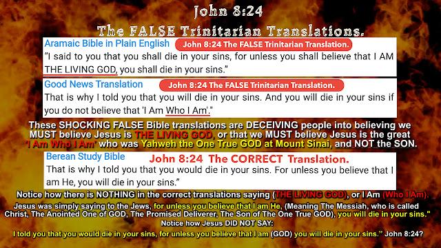 John 8:24 The FALSE Trinitarian Translations.