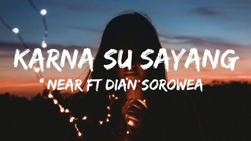 Karna Su Sayang - Near ft Dian Sorowea (Lirik + Arti + MP3)