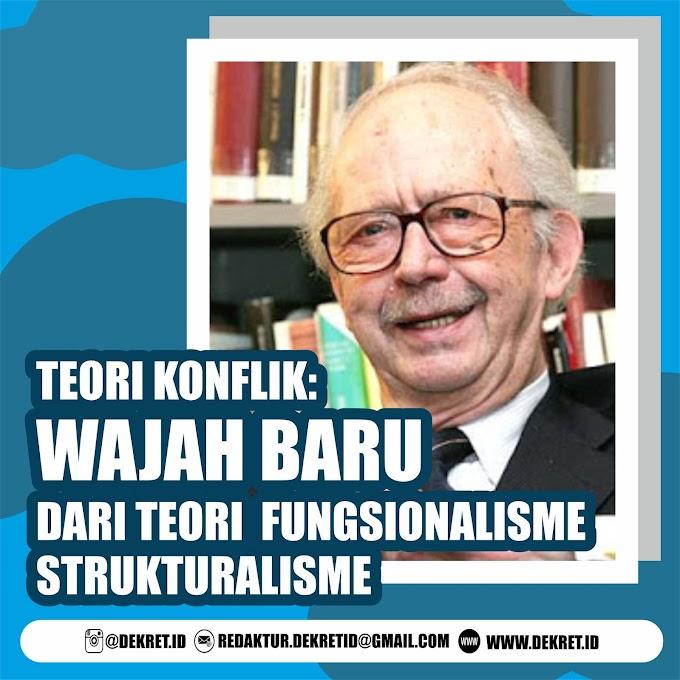 Teori Konflik: Wajah Baru dari Teori Fungsionalisme Strukturalisme