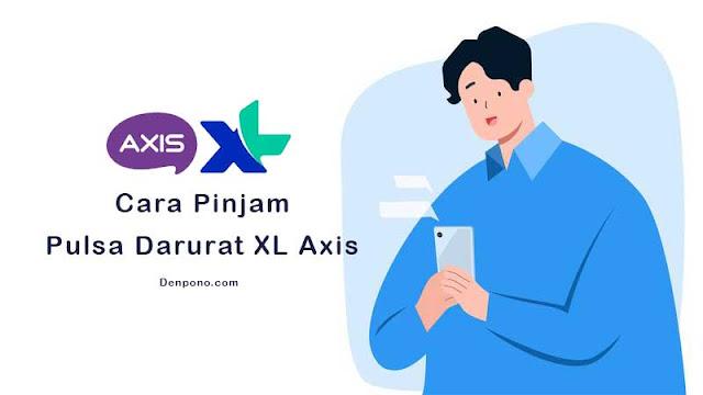 Cara Pinjam Pulsa XL Axis
