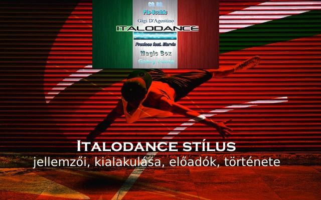 Italodance stílus jellemzői, kialakulása, előadók, története