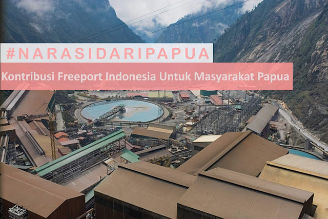#NarasiDariPapua : Kontribusi Freeport Indonesia Untuk Masyarakat Papua