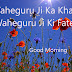Top 10 Waheguru Ji Ka Khalsa Waheguru Ji Ki Fateh Good Morning Images greating Pictures,Photos for Whatsapp-Facebook