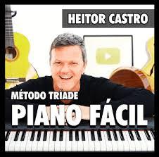 Curso Online Método Tríade PIANO - Heitor Castro