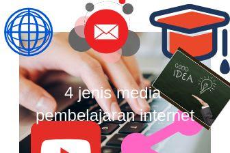 4 jenis media pembelajaran dari internet yang inovatif