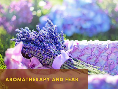 Aromatherapy and Fear