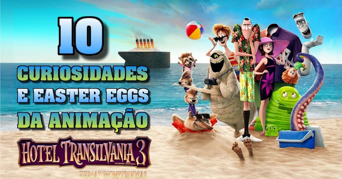 Tem Na Web - 10 CURIOSIDADES E EASTER EGGS DA ANIMAÇÃO HOTEL TRANSILVÂNIA 3