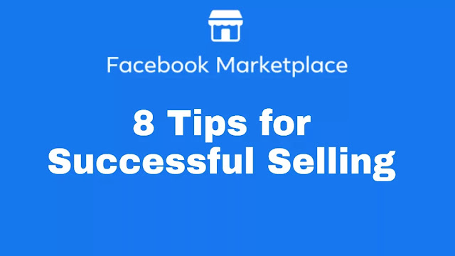 Facebook Marketplace: 8 Tips for Successful Selling