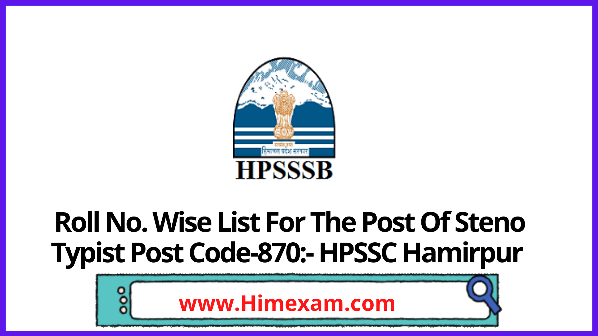 Roll No. Wise List For The Post Of Steno Typist Post Code-870:- HPSSC Hamirpur