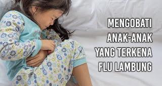 Mengobati anak-anak yang terkena Flu Lambung