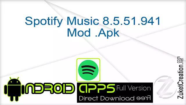 Spotify Music 8.5.51.941 Mod .Apk
