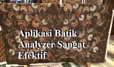 Inilah Manfaat Aplikasi Batik Analyzer Sangat Efektif
