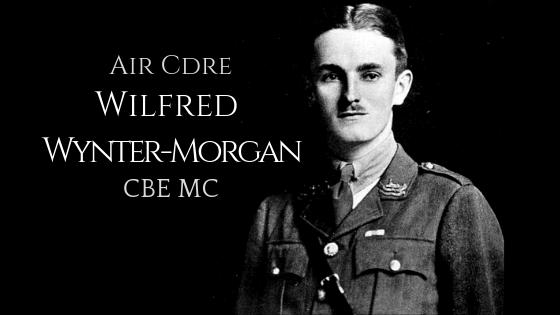 Trench Raider to Dam Buster: Air Cdre Wilfred Wynter-Morgan CBE MC