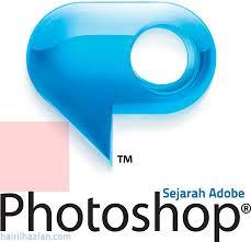 Sejarah Perkembangan Adobe Photoshop