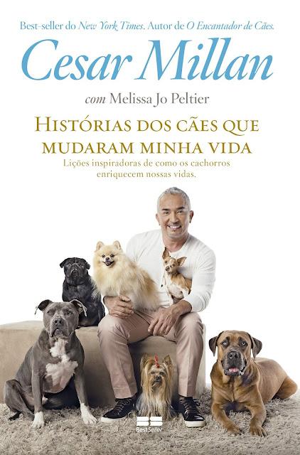 Histórias dos cães que mudaram minha vida - Cesar Millan, Melissa Jo