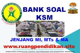 Bank Soal KSM Jenjang MI, MTs Dan MA