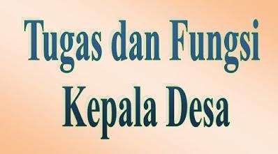 Tugas dan Fungsi Kepala Desa menurut Permendagri Nomor 84 Tahun 2015