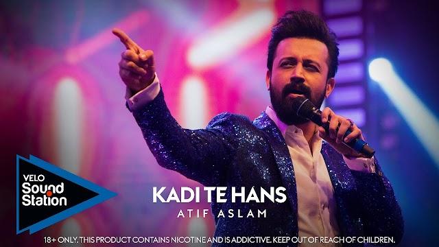 Kadi Te Hans Lyrics - Atif Aslam