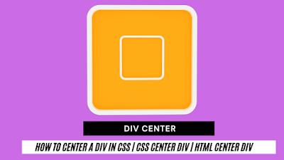 How to center a div in CSS | css center div | html center div