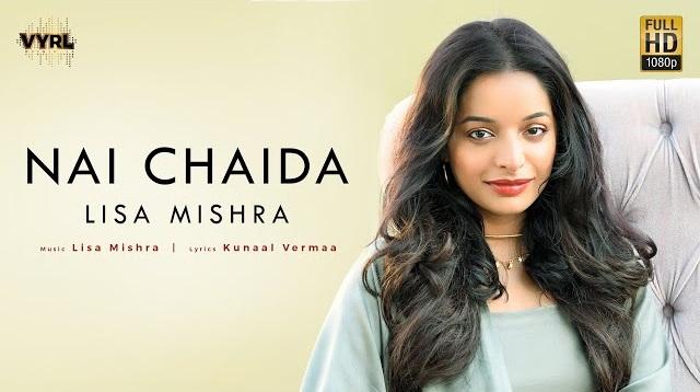 Nai Chaida Lyrics - Lisa Mishra,Nai Chaida Lyrics