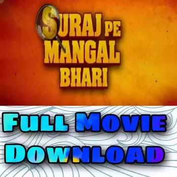 Suraj Pe Mangal Bhari Full Movie Download HD