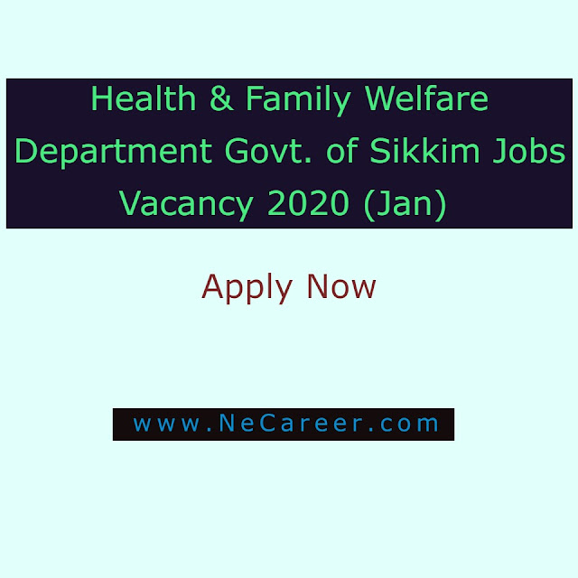Health & Family Welfare Department Govt. of Sikkim Jobs Vacancy 2020 (Jan)