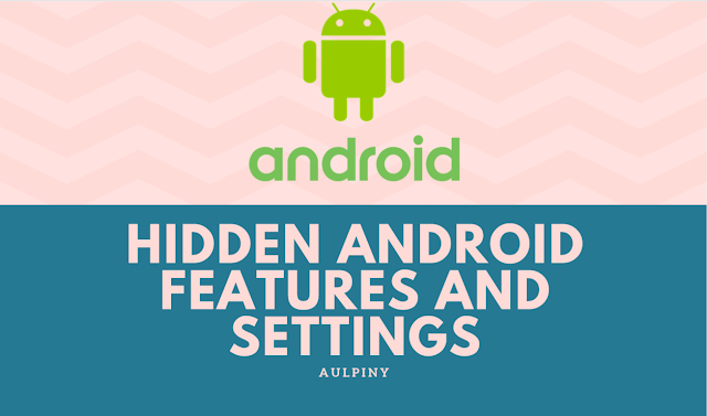 Hidden Android Features And Settings