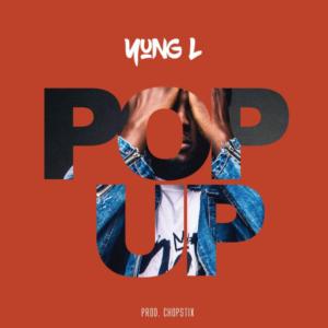 Yung L – Pop Up