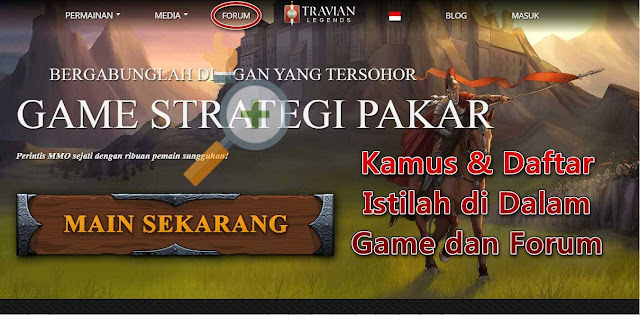 Daftar Kamus Istilah Travian: Legends – Indonesia di Game & Forum Lengkap